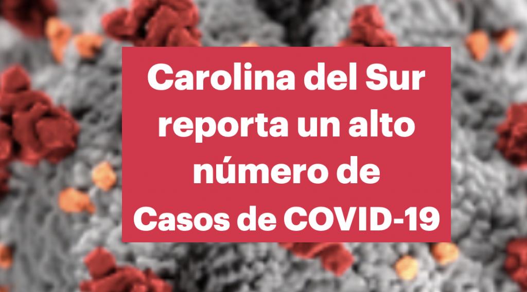 Hoy, Carolina del Sur reporta su mayor número de casos confirmados de COVID-19